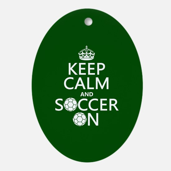 Keep Calm and Soccer On Ornament (Oval)