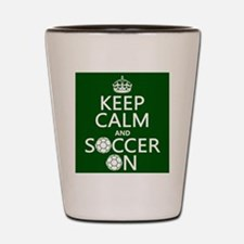 Keep Calm and Soccer On Shot Glass