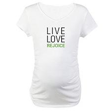 Live Love Rejoice Shirt
