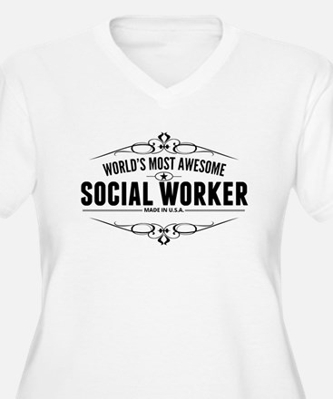 Worlds Most Awesome Social Worker Plus Size T-Shir