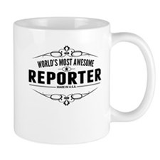 Worlds Most Awesome Reporter Mugs