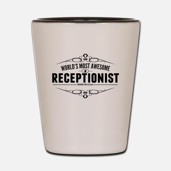 Worlds Most Awesome Receptionist Shot Glass