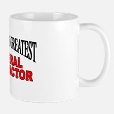 """""""The World's Greatest General Contractor"""" Mug"""