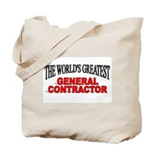 """The World's Greatest General Contractor"" Tote Bag"