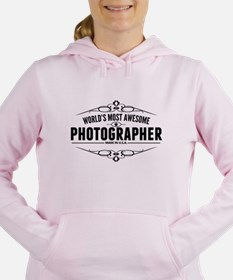 Worlds Most Awesome Photographer Women's Hooded Sw