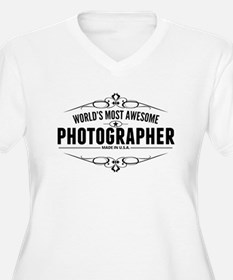 Worlds Most Awesome Photographer Plus Size T-Shirt