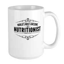 Worlds Most Awesome Nutritionist Mugs