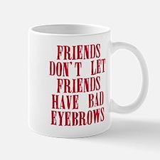 Bad eyebrows Mug