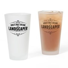Worlds Most Awesome Landscaper Drinking Glass