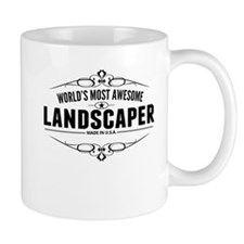 Worlds Most Awesome Landscaper Mugs