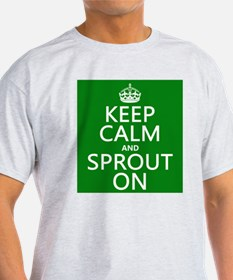 Keep Calm and Sprout On T-Shirt