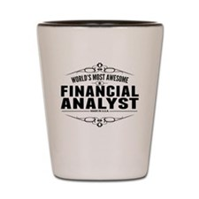 Worlds Most Awesome Financial Analyst Shot Glass