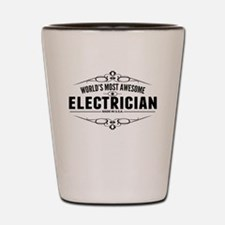 Worlds Most Awesome Electrician Shot Glass
