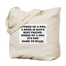 OUTSIDE OF A DOG, A BOOK IS MAN'S BEST FR Tote Bag