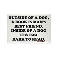 OUTSIDE OF A DOG, A BOOK IS MAN'S Rectangle Magnet