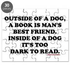 OUTSIDE OF A DOG, A BOOK IS MAN'S BEST FRIE Puzzle