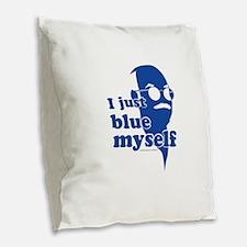 I Blue Myself Burlap Throw Pillow