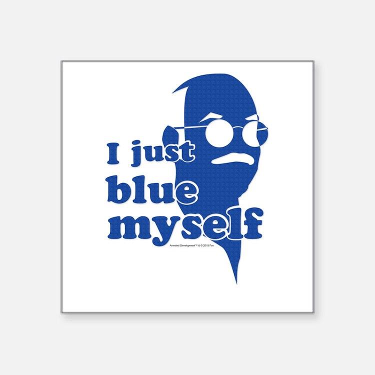 """I Blue Myself Square Sticker 3"""" x 3"""""""