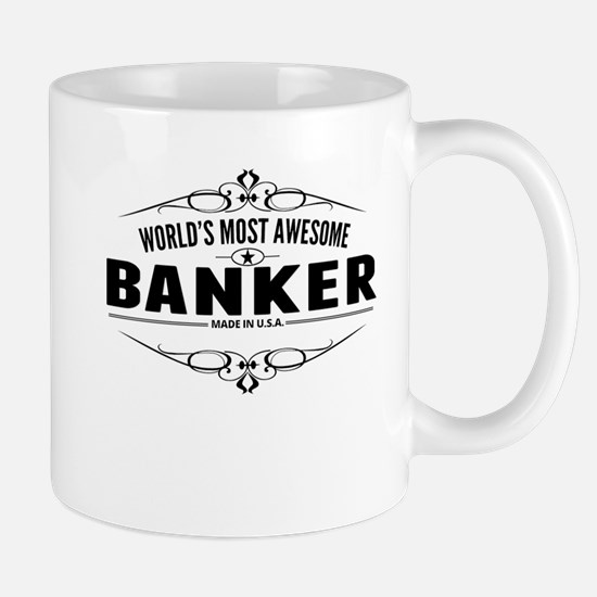Worlds Most Awesome Banker Mugs