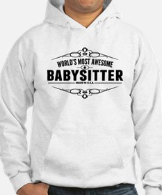 Worlds Most Awesome Babysitter Hoodie