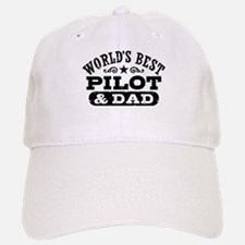 World's Best Pilot and Dad Baseball Baseball Cap