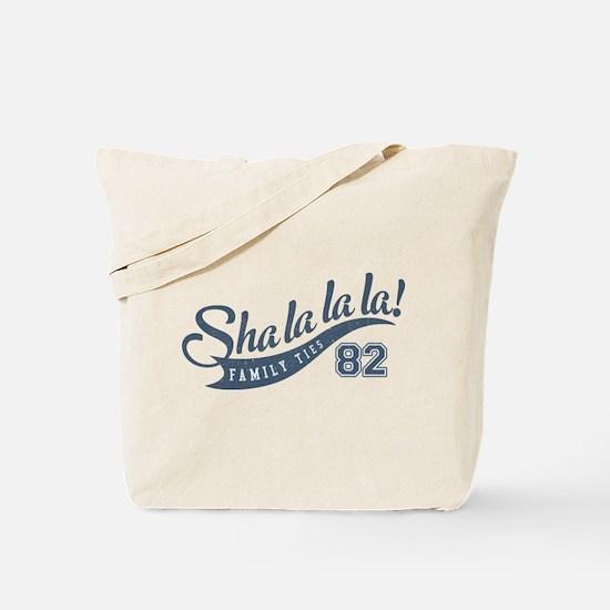 Family Ties Sha La La La Tote Bag