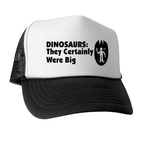 Dinosaurs: They Certainly Were Big Trucker Hat