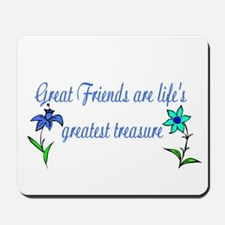 GREAT FRIENDS ARE LIFE'S GREA Mousepad