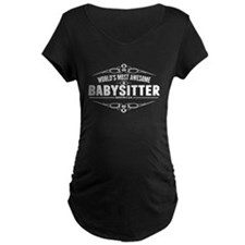 Worlds Most Awesome Babysitter Maternity T-Shirt