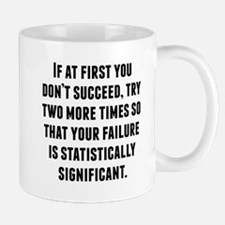 If At First You Dont Succeed Mugs