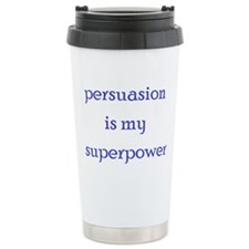 persuasion is my superpower Travel Mug