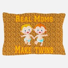 Real Moms Make Twins Pillow Case