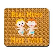 Real Moms Make Twins Mousepad