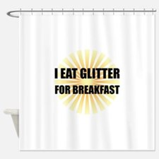 Glitter For Breakfast Shower Curtain
