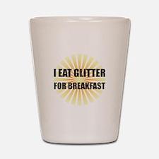 Glitter For Breakfast Shot Glass