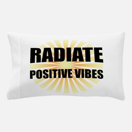 Radiate Positive Vibes Pillow Case