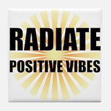 Radiate Positive Vibes Tile Coaster