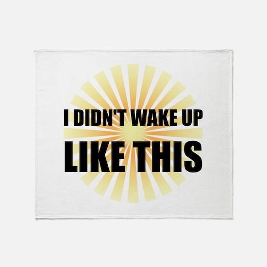 Wake Up Like This Throw Blanket