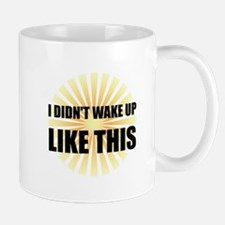 Wake Up Like This Mugs