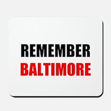 Remember Baltimore Mousepad