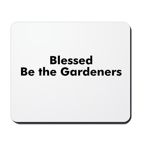 Blessed Be the Gardeners Mousepad