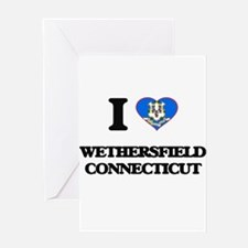 I love Wethersfield Connecticut Greeting Cards