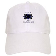 90 YEARS TO LOOK THIS GOOD Baseball Cap