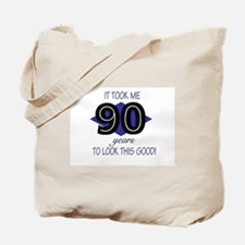 90 YEARS TO LOOK THIS GOOD Tote Bag