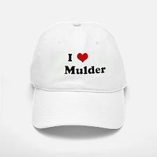 I Love Mulder Baseball Baseball Cap