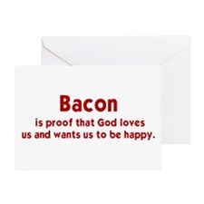 BACON IS PROOF THAT GOD LOVES US AND Greeting Card