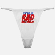 It's A Rad World Classic Thong