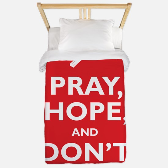 Pray, Hope, and Dont Worry Twin Duvet