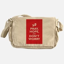 Pray, Hope, and Dont Worry Messenger Bag