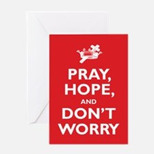 Pray, Hope, and Dont Worry Greeting Cards